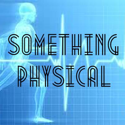 Something Physical