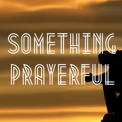Something Prayerful
